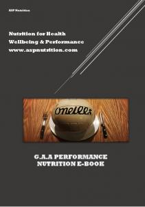 ASP Nutrition. Nutrition for Health Wellbeing & Performance  G.A.A PERFORMANCE NUTRITION E-BOOK
