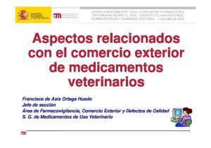 Aspectos relacionados con el comercio exterior de medicamentos veterinarios