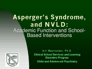 Asperger s Syndrome, and NVLD: