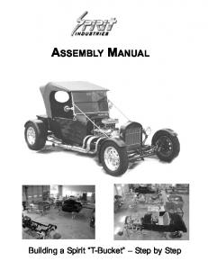 ASSEMBLY MANUAL. Building a Spirit T-Bucket Step by Step