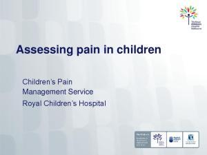 Assessing pain in children. Children s Pain Management Service Royal Children s Hospital