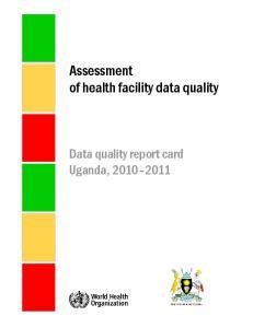 Assessment of health facility data quality. Data quality report card Uganda,
