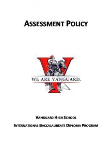 ASSESSMENT POLICY VANGUARD HIGH SCHOOL INTERNATIONAL BACCALAUREATE DIPLOMA PROGRAM