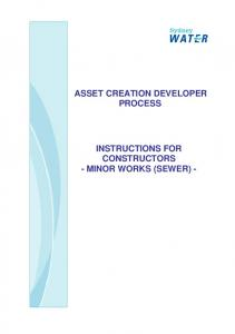 ASSET CREATION DEVELOPER PROCESS INSTRUCTIONS FOR CONSTRUCTORS - MINOR WORKS (SEWER) -