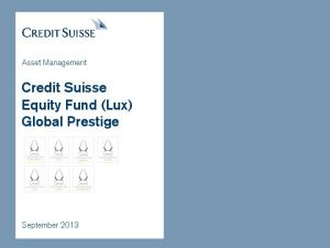 Asset Management. Credit Suisse Equity Fund (Lux) Global Prestige