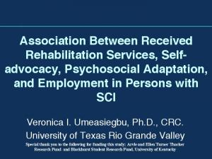 Association Between Received Rehabilitation Services, Selfadvocacy, Psychosocial Adaptation, and Employment in Persons with SCI