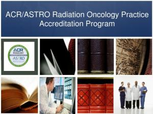 ASTRO Radiation Oncology Practice Accreditation Program