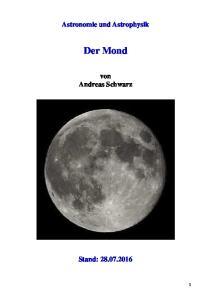 Astronomie und Astrophysik. Der Mond. von Andreas Schwarz