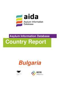 Asylum Information Database. Country Report. Bulgaria
