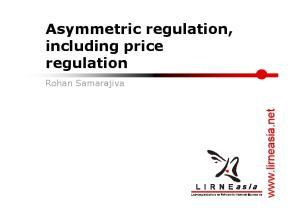 Asymmetric regulation, including price regulation