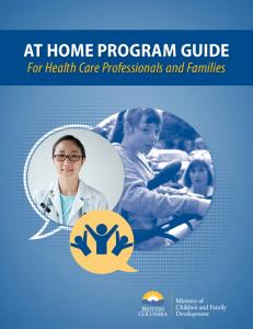 AT HOME PROGRAM GUIDE. For Health Care Professionals and Families