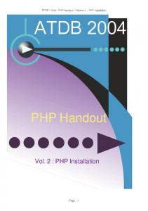 ATDB 2004 PHP Handout - Volume 2 PHP Installation ATDB PHP Handout. Vol. 2 : PHP Installation. Page - 1