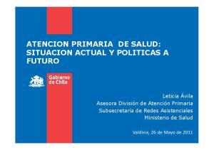 ATENCION PRIMARIA DE SALUD: SITUACION ACTUAL Y POLITICAS A FUTURO