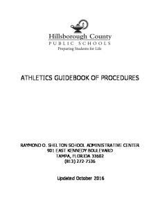 ATHLETICS GUIDEBOOK OF PROCEDURES RAYMOND O. SHELTON SCHOOL ADMINISTRATIVE CENTER 901 EAST KENNEDY BOULEVARD TAMPA, FLORIDA (813)