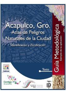 ATLAS DE PELIGROS NATURALES DE LA CIUDAD DE ACAPULCO DE JUÁREZ, GUERRERO, MÉXICO. (IDENTIFICACIÓN Y ZONIFICACION)
