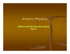 Atomic Physics. Helium and two-electron atoms Part 2