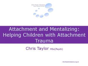 Attachment and Mentalizing: Helping Children with Attachment Trauma