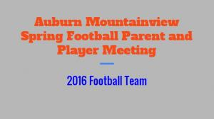 Auburn Mountainview Spring Football Parent and Player Meeting Football Team