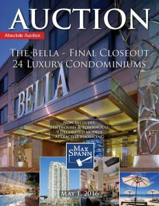 AUCTION. The Bella - Final Closeout 24 Luxury Condominiums. Absolute Auction