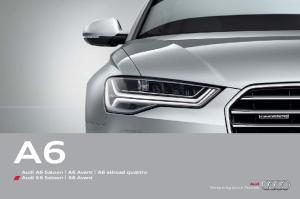 Audi A6 Saloon A6 Avant A6 allroad quattro Audi S6 Saloon S6 Avant. Vorsprung durch Technik