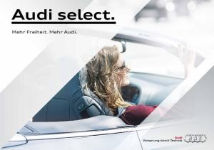 Audi select. Mehr Freiheit. Mehr Audi
