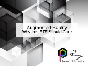 Augmented Reality. Why the IETF Should Care