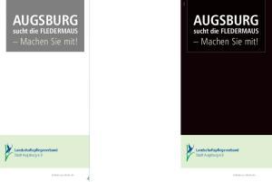 AUGSBURG AUGSBURG. Machen Sie mit! Machen Sie mit! sucht die FLEDERMAUS. sucht die FLEDERMAUS. Landschaftspflegeverband Stadt Augsburg e.v