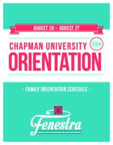 August 26 August 27. Family Orientation Schedule