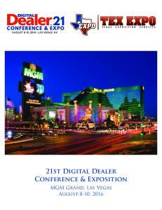 AUGUST 8-10, 2016 LAS VEGAS, NV. 21st Digital Dealer Conference & Exposition. MGM Grand, Las Vegas August 8-10, 2016