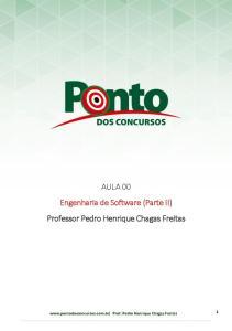 AULA 00 Engenharia de Software (Parte II) Professor Pedro Henrique Chagas Freitas
