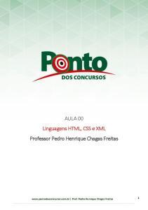 AULA 00 Linguagens HTML, CSS e XML Professor Pedro Henrique Chagas Freitas