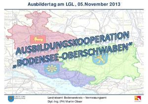 Ausbildertag am LGL, 05.November Landratsamt Bodenseekreis Vermessungsamt Dipl.-Ing. (FH) Martin Obser