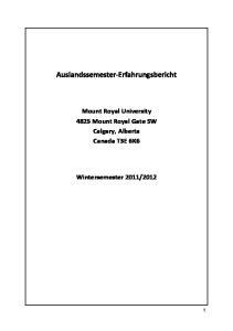 Auslandssemester-Erfahrungsbericht. Mount Royal University 4825 Mount Royal Gate SW Calgary, Alberta Canada T3E 6K6