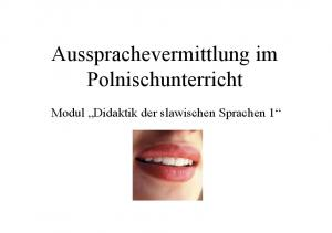 Aussprachevermittlung im Polnischunterricht. Modul Didaktik der slawischen Sprachen 1