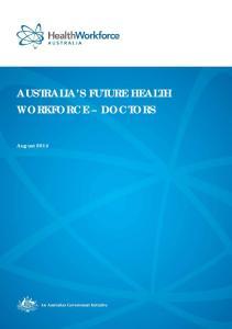 AUSTRALIA S FUTURE HEALTH WORKFORCE DOCTORS. August 2014