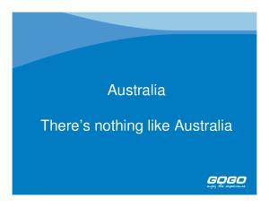 Australia. There s nothing like Australia