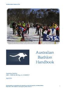 Australian Biathlon Handbook. Australian Biathlon ABN: Reg. no. A F. April Australian Biathlon Handbook 2014