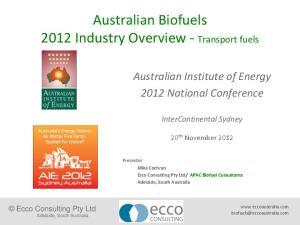 Australian Biofuels 2012 Industry Overview - Transport fuels