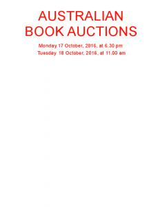 AUSTRALIAN BOOK AUCTIONS. Monday 17 October, 2016, at 6.30 pm Tuesday 18 October, 2016, at am