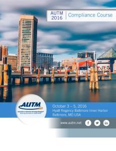 AUTM Compliance Course. October 3 5, 2016 Hyatt Regency Baltimore Inner Harbor Baltimore, MD USA