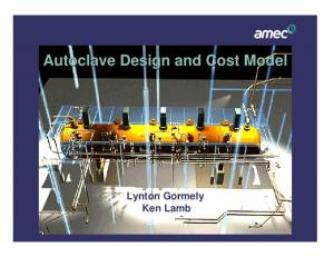 Autoclave Design and Cost Model. Lynton Gormely Ken Lamb