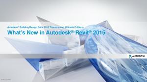 Autodesk Building Design Suite 2015 Premium and Ultimate Editions What s New in Autodesk Revit 2015