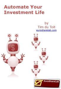 Automate Your Investment Life. by Tim du Toit eurosharelab.com