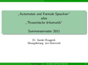Automaten und Formale Sprachen alias Theoretische Informatik. Sommersemester 2011