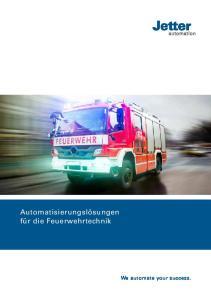 Automatisierungslösungen für die Feuerwehrtechnik. We automate your success