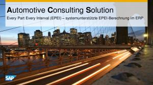 Automotive Consulting Solution. Every Part Every Interval (EPEI) systemunterstützte EPEI-Berechnung im ERP