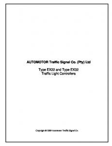 AUTOMOTOR Traffic Signal Co. (Pty) Ltd. Type EX22 and Type EX32 Traffic Light Controllers. Copyright 2009 Automotor Traffic Signal Co