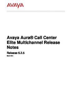 Avaya Aura Call Center Elite Multichannel Release Notes. Release 6.2.5