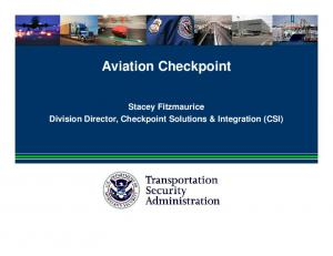 Aviation Checkpoint. Stacey Fitzmaurice Division Director, Checkpoint Solutions & Integration (CSI)