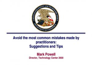 Avoid the most common mistakes made by practitioners: Suggestions and Tips. Mark Powell. Director, Technology Center 2600